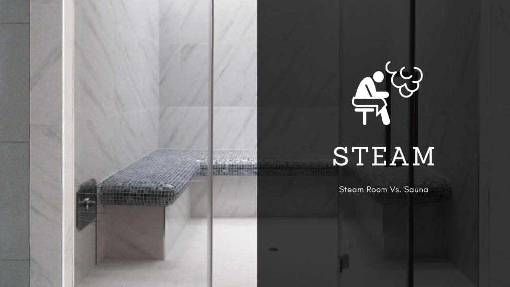 Steam room vs sauna
